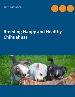 Rantanen, Katri - Breeding Happy and Healthy Chihuahuas, ebook