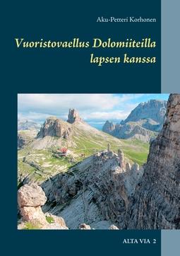 Korhonen, Aku-Petteri - Vuoristovaellus Dolomiiteilla lapsen kanssa: Alta Via 2, e-kirja