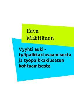 Määttänen, Eeva - Vyyhti auki: Työpaikkakiusaamisesta ja työpaikkakiusatun kohtaamisesta, e-kirja