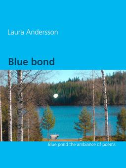 Andersson, Laura - Blue bond: The ambiance of poems, ebook