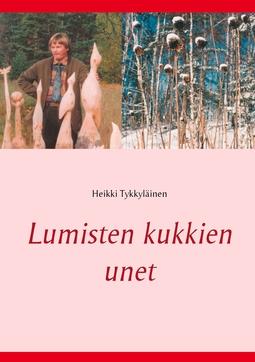 Tykkyläinen, Heikki - Lumisten kukkien unet, e-kirja