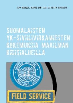 Kiviharju, Voitto - Suomalaisten YK-siviilivirkamiesten kokemuksia maailman kriisialueilla, e-kirja