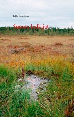 Lempiäinen, Pekka - Suossa kulkijat, ebook