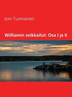 Tuomainen, Joni - Williamin seikkailut: Osa I ja II, e-kirja
