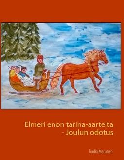 Marjanen, Tuulia - Elmeri enon tarina-aarteita: Joulun odotus, e-kirja