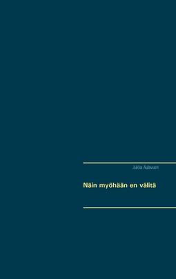 Aulavuori, Jukka - Näin myöhään en välitä, e-kirja