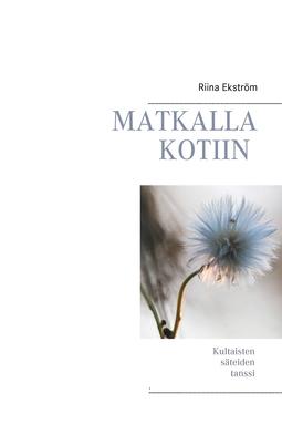 Ekström, Riina - Matkalla Kotiin: Kultaisten säteiden tanssi, e-kirja