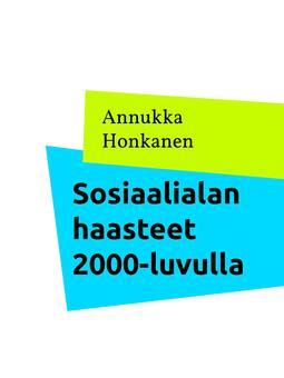 Honkanen, Annukka - Sosiaalialan haasteet 2000-luvulla, e-kirja