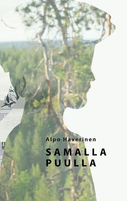 Haverinen, Alpo - Samalla puulla, e-kirja