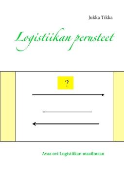 Tikka, Jukka - Logistiikan perusteet, e-kirja