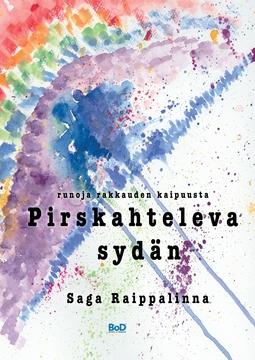Raippalinna, Saga - Pirskahteleva sydän: Runoja rakkauden kaipuusta, e-kirja