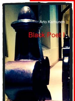 Karhunen, Arto - Black Poet I, ebook