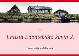 Kivekäs, Juha - Entistä Enontekiötä kuvin 2.: Enontekiö ja sen lähiseudut, e-kirja
