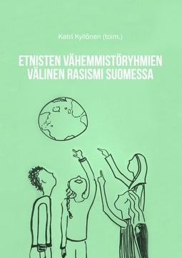 Kyllönen, Katri - Etnisten vähemmistöryhmien välinen rasismi Suomessa, e-kirja