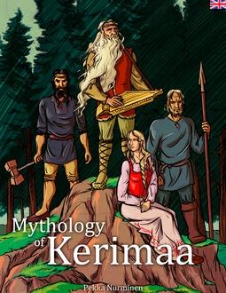 Nurminen, Pekka - Mythology of Kerimaa: Marvelous Adventures of Väinämöinen, ebook