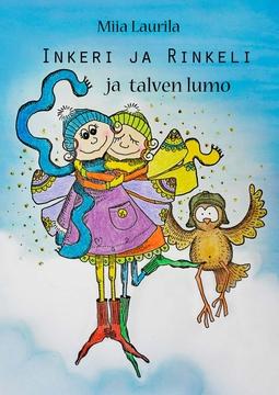 Laurila, Miia - Inkeri, Rinkeli ja talven lumo, e-kirja