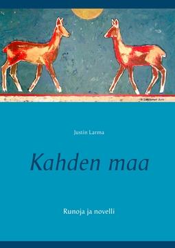Larma, Justin - Kahden maa: Runoja ja novelli, e-kirja