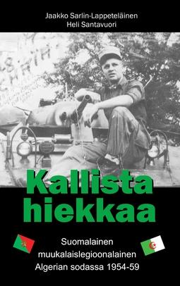 Santavuori, Heli - Kallista hiekkaa: Suomalainen muukalaislegioonalainen Algerian sodassa 1954-59, e-kirja