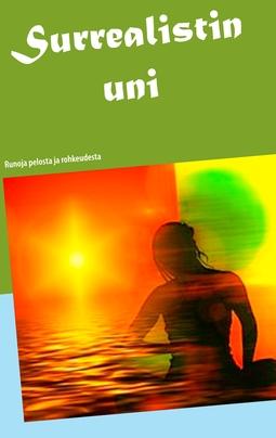Rusanen, Eeva - Surrealistin uni: Runoja pelosta ja rohkeudesta, e-kirja