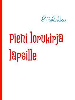 Puhakka, S. - Pieni lorukirja lapsille, e-kirja