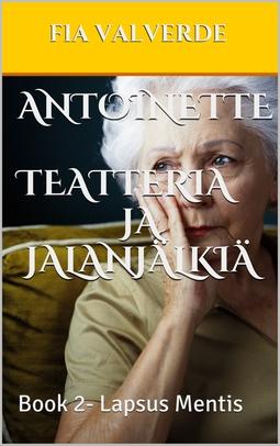 Valverde, Fia - Antoinette Teatteria ja jalanjälkiä: Lapsus mentis, e-kirja