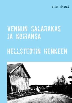 Töyrylä, Alice - Vennun salarakas ja koiransa: Hellstedtin henkeen, e-kirja