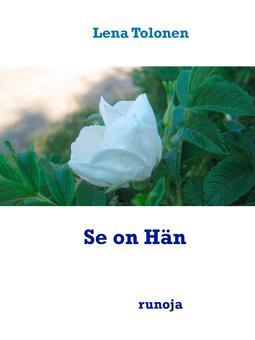 Tolonen, Lena - Se on Hän: runoja, e-kirja