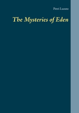 Luosto, Petri - The Mysteries of Eden, ebook