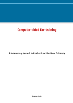 Király, Susanna - Computer-aided Ear-training: A Contemporary Approach to Kodály's Music Educational Philosophy, e-kirja