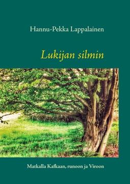Lappalainen, Hannu-Pekka - Lukijan silmin: Matkalla Kafkaan, runoon ja Viroon, e-kirja