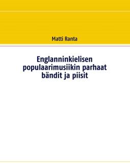 Ranta, Matti - Englanninkielisen populaarimusiikin parhaat bändit ja piisit, e-kirja