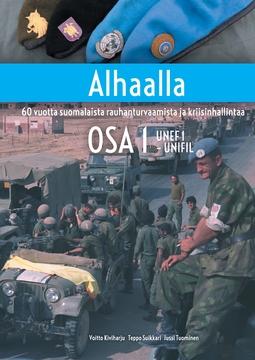 Kiviharju, Voitto - Alhaalla OSA 1: 60 vuotta suomalaista rauhanturvaamista ja kriisinhallintaa, e-kirja