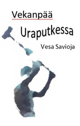 Savioja, Vesa - Vekanpää Uraputkessa, e-kirja