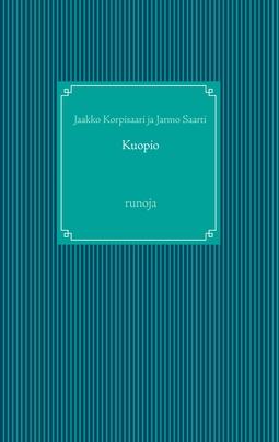 Korpisaari, Jaakko - Kuopio: runoja, e-kirja