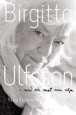 Hansson, Stig - Birgitta Ulfsson - Med och mot min vilja, e-bok