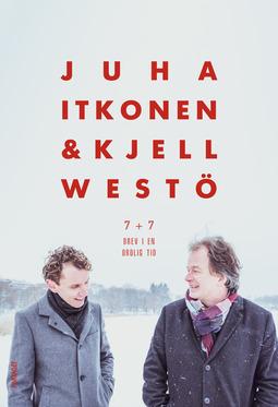 Westö, Itkonen & - 7 + 7 Brev i en orolig tid, ebook