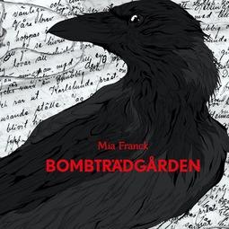 Franck, Mia Franck; Mia - Bombträdgården, äänikirja