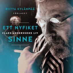 Kylänpää, Riitta - Ett nyfiket sinne. Claes Anderssons liv, audiobook