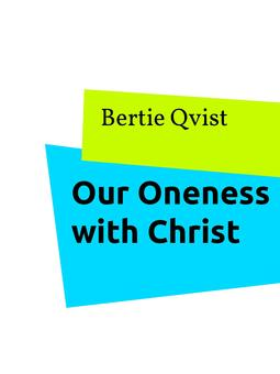 Qvist, Bertie - Our Oneness with Christ: The Hope of Glory, ebook