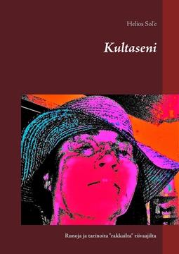 """Sol'e, Helios - Kultaseni: Runoja ja tarinoita """"rakkailta"""" riivaajilta, e-kirja"""