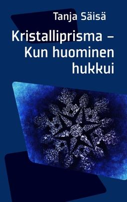 Säisä, Tanja - Kristalliprisma: Kun Huominen Hukkui, e-kirja