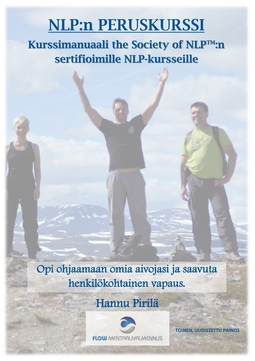 Pirilä, Hannu - NLP:n peruskurssi: Kurssimanuaali the Society of NLP:n sertifioimille NLP-kursseille, e-kirja