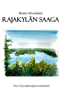 Ahveninen, Bruno - Rajakylän Saaga: Isovanhempien testamentti, e-kirja