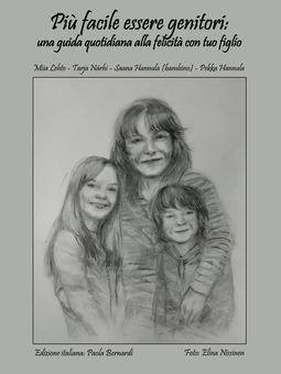 Bernardi, Paola - Più facile essere genitori : una guida quotidiana alla felicità con tuo figlio, ebook