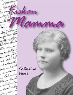 Vuori, Katariina - Kiskan Mamma: Edith Kaski: limonadi-, elokuva- ja kioskiyrittäjä Evijärvellä 1900-1988, e-kirja