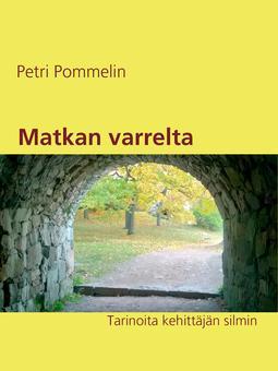 Pommelin, Petri - Matkan varrelta: Tarinoita kehittäjän silmin, e-kirja