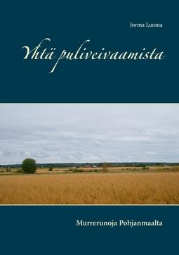 Luoma, Jorma - Yhtä puliveivaamista: Murrerunoja Pohjanmaalta, e-kirja