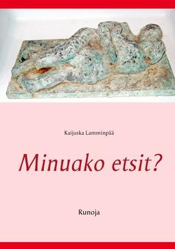 Lamminpää, Kaijuska - Minuako etsit?: Runoja, e-kirja