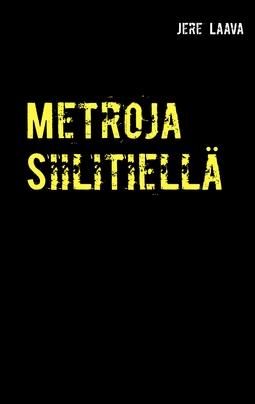 Laava, Jere - Metroja Siilitiellä, e-kirja