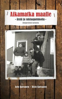 Kuivanen, Arto - Aikamatka maalle - ässiä ja suklaapatukoita: Alkuperäisiä tarinoita, e-kirja